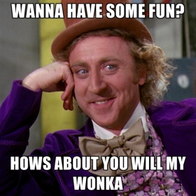 wanna-have-some-fun-hows-about-you-will-my-wonka